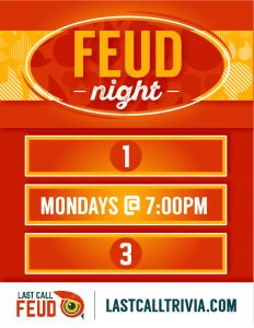 FEUD NIGHT TRIVIA!!!